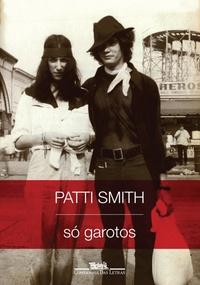 """Capa da edição brasileira de """"Só Garotos"""", de Patti Smith"""