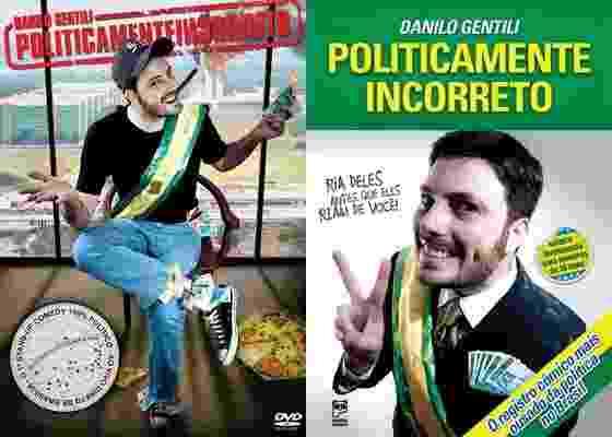 """Capas do DVD e do livro (da esq. para a dir.) """"Politicamente Incorreto"""", de Danilo Gentili; livro já está à venda e DVD tem lançamento para breve - Cortesia Danilo Gentili"""