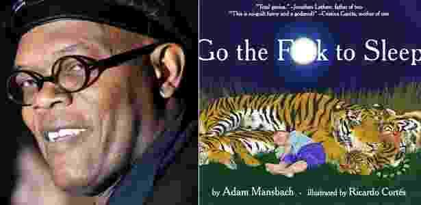"""O ator Samuel L. Jackson ao lado de capa do livro infantil """"Go the F**k to Sleep"""" - Getty Images/Reprodução"""